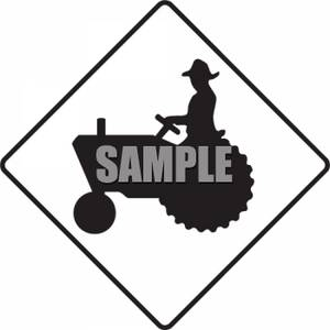 Farmer Driving a Tractor Sign