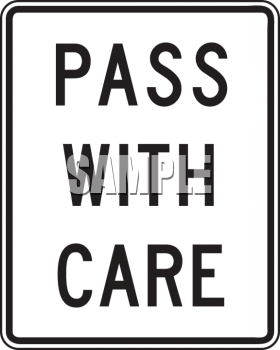 Road Signs-Pass with Care