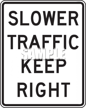 Road Signs-Slower Traffic Keep Right
