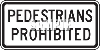 Road Signs-Pedestrians Prohibited