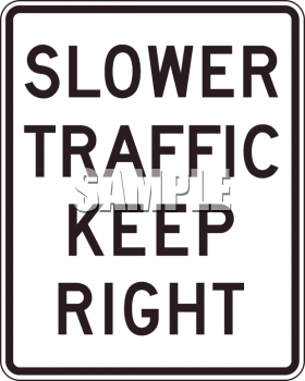 Slower Traffic Keep Right Sign