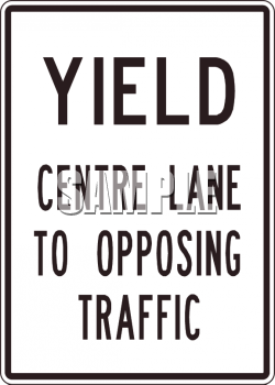 Yield  Center Lane to Opposing Traffic Sign