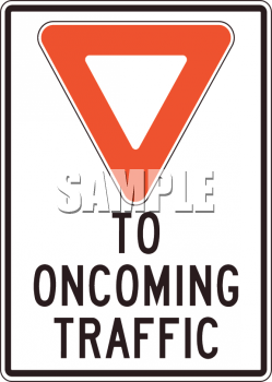 Yield to Oncoming Traffic Sign with a Red Triangle