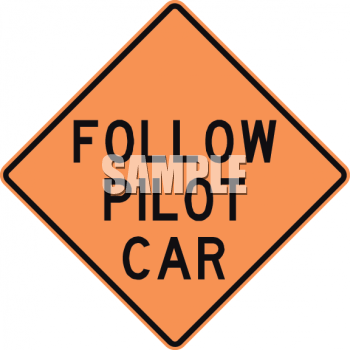Orange Pilot Car Road Sign