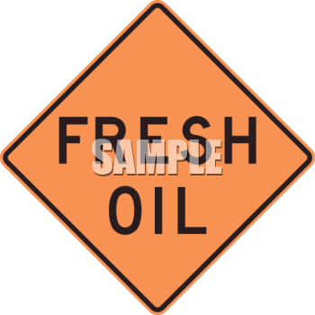 Fresh Oil Road Sign