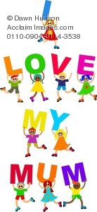 "Little children, boys and girls holding up letters that spell, ""I love my mum"""